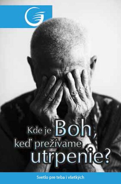 Kde je Boh keď, prežívame utrpenie
